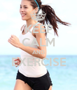 KEEP CALM AND EXERCISE  - Personalised Poster large