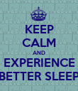 KEEP CALM AND EXPERIENCE BETTER SLEEP - Personalised Poster large