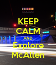 KEEP CALM AND Explore McAllen - Personalised Poster large