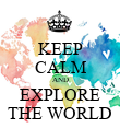 KEEP CALM AND EXPLORE THE WORLD - Personalised Poster large