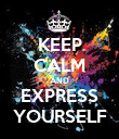KEEP CALM AND EXPRESS YOURSELF - Personalised Poster large