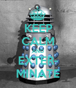 KEEP CALM AND EXTER- MINATE - Personalised Poster large