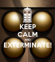 KEEP CALM AND EXTERMINATE!  - Personalised Poster small