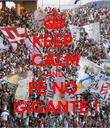 KEEP  CALM AND FÉ NO  GIGANTE ! - Personalised Poster large