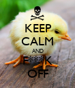 KEEP CALM AND F***K OFF - Personalised Poster large