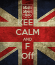 KEEP CALM AND F Off - Personalised Poster large
