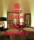 KEEP CALM AND FAÇA BEM FEITO - Personalised Poster large