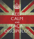 KEEP CALM AND FAÇA DISCÍPULOS - Personalised Poster large