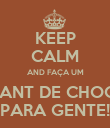 KEEP CALM AND FAÇA UM CROISSANT DE CHOCOLATE PARA GENTE! - Personalised Poster large