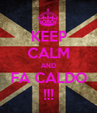 KEEP CALM AND FA CALDO !!! - Personalised Poster large