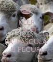 KEEP CALM AND FA' PASCULA' LI PECURI - Personalised Poster large