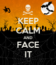 KEEP CALM AND FACE IT - Personalised Poster large