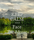 KEEP CALM AND Face The Music - Personalised Poster large