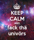 KEEP CALM AND fack thä univörs - Personalised Poster large