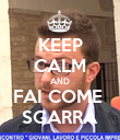 KEEP CALM AND FAI COME  SGARRA - Personalised Poster large