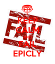 KEEP CALM AND FAIL EPICLY - Personalised Poster large