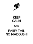 KEEP CALM AND FAIRY TAIL NO MADOUSHI - Personalised Poster large
