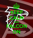KEEP CALM AND FALCON ON - Personalised Poster large