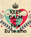 KEEP CALM AND Fale Eu te amo - Personalised Poster large