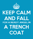 KEEP CALM AND FALL FOR A NERDY ANGEL IN A TRENCH COAT - Personalised Poster large