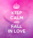 KEEP CALM AND FALL IN LOVE - Personalised Poster large