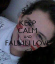 KEEP CALM AND FALL IN LOVE  <3 - Personalised Poster large