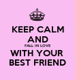 KEEP CALM AND FALL IN LOVE WITH YOUR  BEST FRIEND - Personalised Poster large