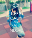 KEEP CALM AND FALL INLOVE - Personalised Poster large