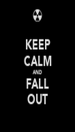 KEEP CALM AND FALL OUT - Personalised Poster large