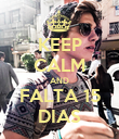 KEEP CALM AND FALTA 15 DIAS - Personalised Poster large