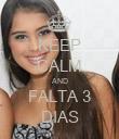 KEEP CALM AND FALTA 3 DIAS - Personalised Poster large