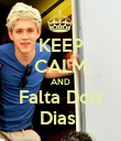 KEEP CALM AND Falta Dois Dias  - Personalised Poster large