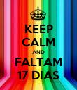 KEEP CALM AND FALTAM 17 DIAS - Personalised Poster large