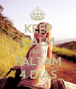 KEEP CALM AND FALTAM 4 DIAS - Personalised Poster large