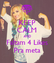 KEEP CALM AND Faltam 4 Likes Pra meta - Personalised Poster large