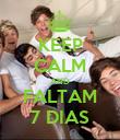 KEEP CALM AND FALTAM 7 DIAS - Personalised Poster large