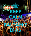 KEEP CALM AND FALTAM 7 DIAS - Personalised Poster large