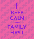 KEEP CALM AND FAMILY FIRST - Personalised Poster large