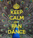 KEEP CALM AND FAN DANCE - Personalised Poster large