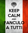 KEEP CALM AND FANCULO A TUTTI - Personalised Poster large