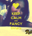 KEEP CALM AND FANCY Dinara - Personalised Poster large