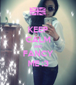 KEEP CALM AND FANCY ME :3 - Personalised Poster large