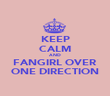 KEEP CALM AND FANGIRL OVER ONE DIRECTION - Personalised Poster large