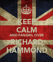 KEEP CALM AND FANGIRL OVER RICHARD HAMMOND - Personalised Poster large