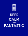 KEEP CALM AND FANTASTIC  - Personalised Poster large