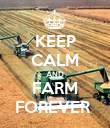 KEEP CALM AND FARM FOREVER  - Personalised Poster large