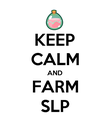 KEEP CALM AND FARM SLP - Personalised Poster large
