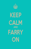 KEEP CALM AND FARRY ON - Personalised Poster large