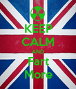 KEEP CALM AND Fart More - Personalised Poster large