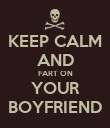 KEEP CALM AND FART ON YOUR BOYFRIEND - Personalised Poster large